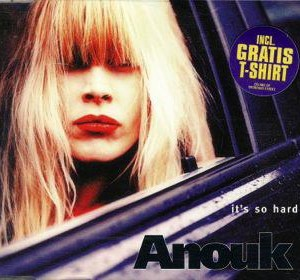 Anouk-1997-Its-So-Hard-Maxi-CD-Single_2ndLiveRecords