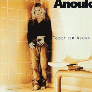 Anouk-1997-Together-Alone_2ndLiveRecords