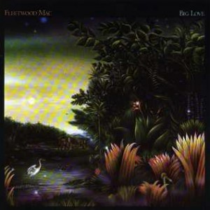 Fleetwood-Mac-Big-Love_2ndLiveRecords