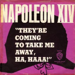 Napoleon-XIV-Theyre-Coming-To-Take-Me-Away-Ha-Haaa_2ndLiveRecords